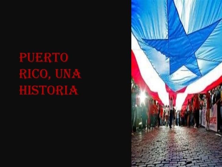 PuertoRico, unahistoria