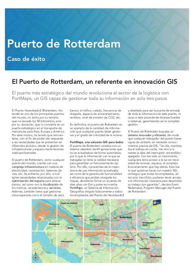 El Puerto de Rotterdam, un referente en innovación GIS El puerto más estratégico del mundo revoluciona el sector de la log...