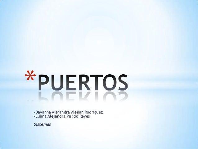 *-Dayanna Alejandra Aleñan Rodríguez-Eliana Alejandra Pulido ReyesSistemas