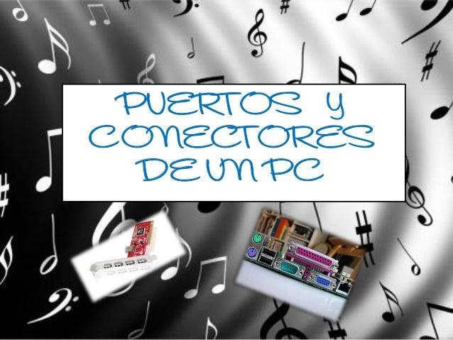 PUERTOS YCONECTORESDE UN PC