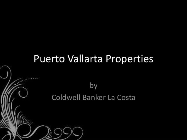 Puerto Vallarta Properties              by   Coldwell Banker La Costa