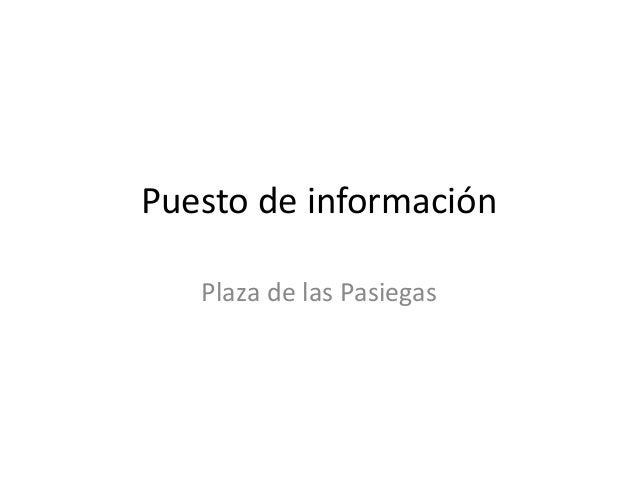 Puesto de información Plaza de las Pasiegas
