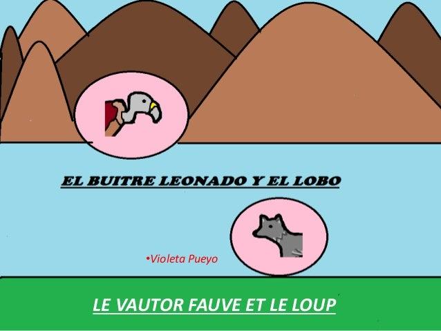 LE VAUTOR FAUVE ET LE LOUP •Violeta Pueyo