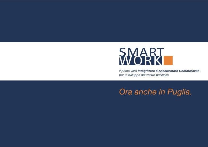 il primo vero Integratore e Acceleratore Commerciale per lo sviluppo del vostro business.     Ora anche in Puglia.