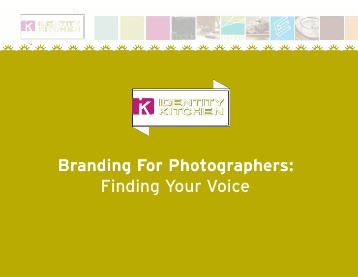 Branding For Photographers:     Finding Your Voice