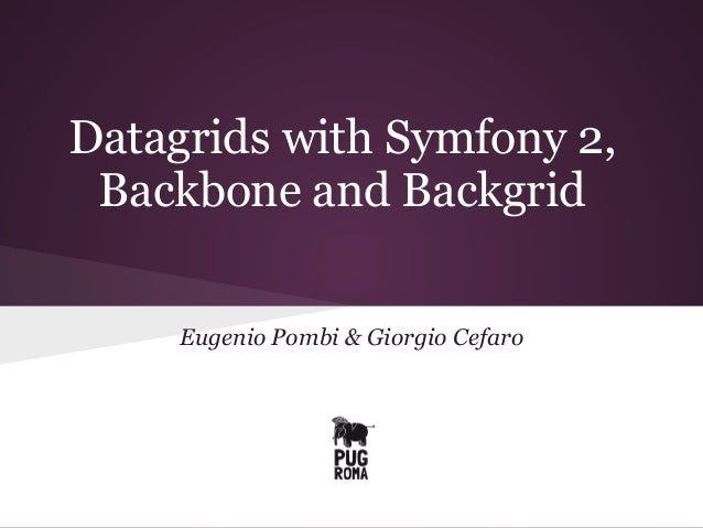 Datagrids with Symfony 2, Backbone and Backgrid