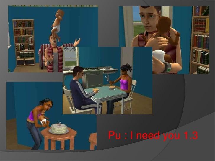 Pu : I need you 1.3 <br />