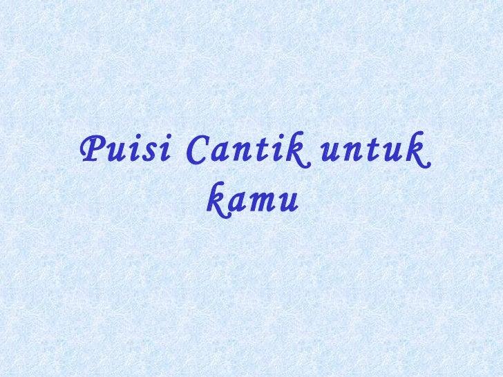 Puisi Cantik untuk kamu