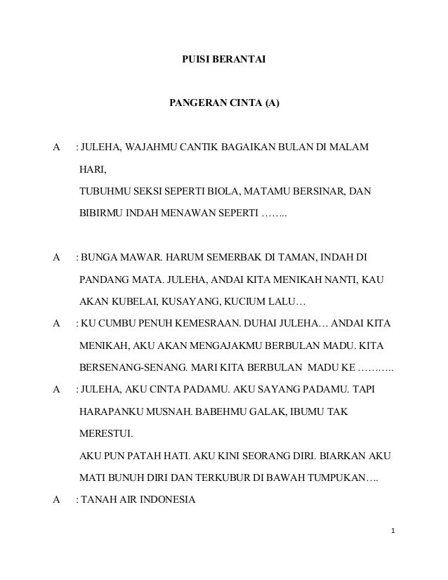 PUISI BERANTAI                    PANGERAN CINTA (A)A   : JULEHA, WAJAHMU CANTIK BAGAIKAN BULAN DI MALAM    HARI,    TUBUH...