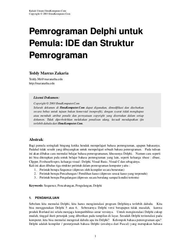 Kuliah Umum IlmuKomputer.Com Copyright © 2003 IlmuKomputer.Com  Pemrograman Delphi untuk Pemula: IDE dan Struktur Pemrogra...