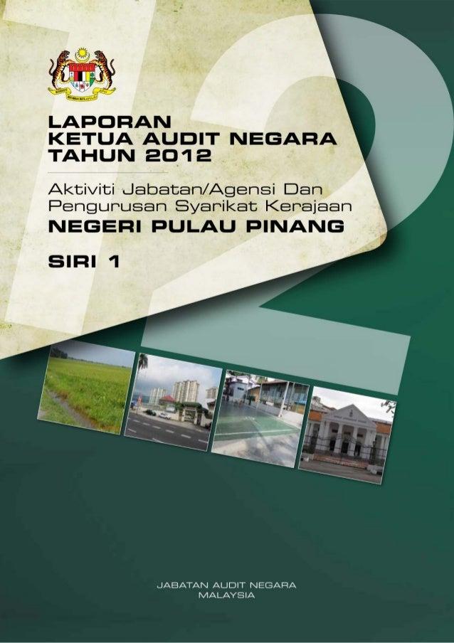 LAPORAN KETUA AUDIT NEGARA 2012 SIRI 1 - PULAU PINANG