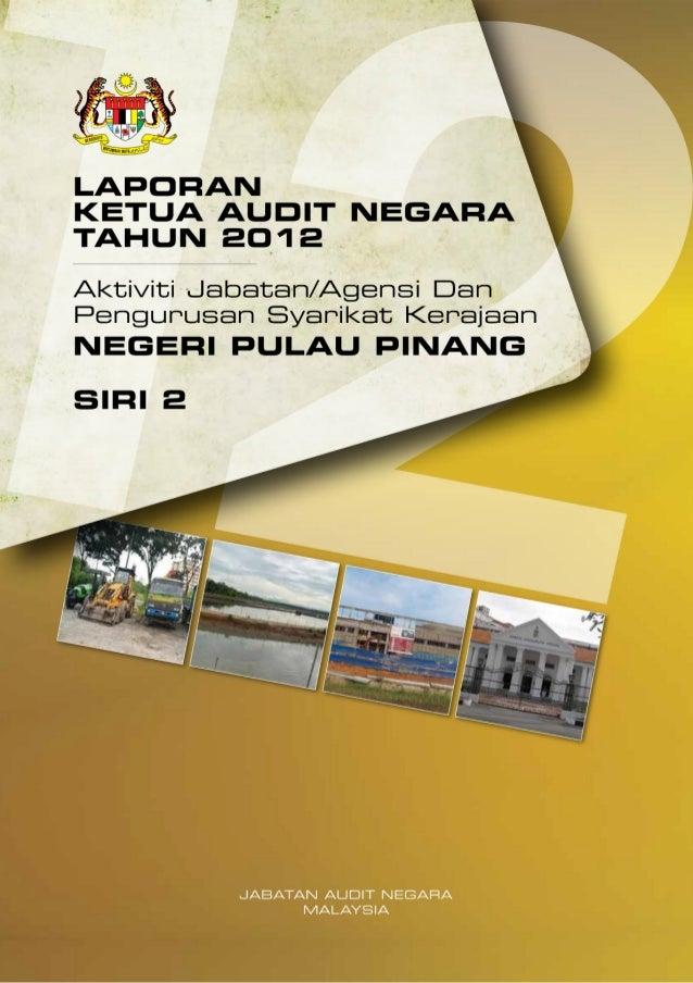 LAPORAN KETUA AUDIT NEGARA 2012 SIRI 2 - PULAU PINANG
