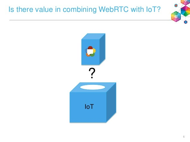 Could Iot Be Webrtc S Greatest Source Of Innovation The