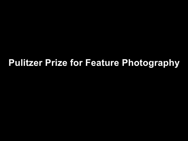 Pulitzer Prize for Feature Photography