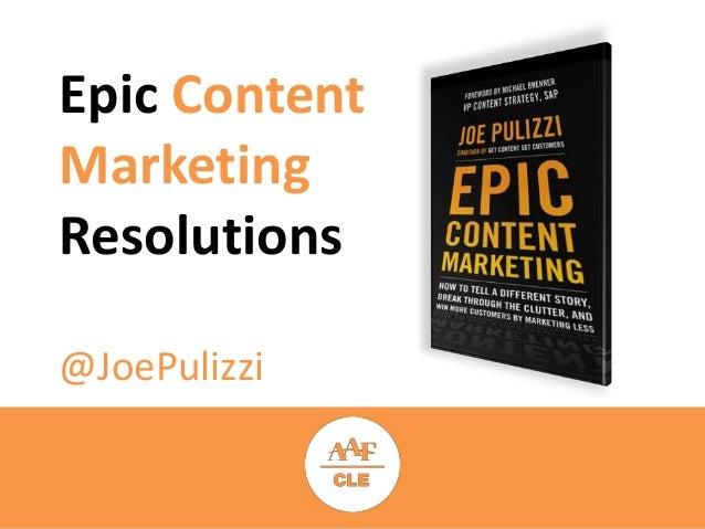 Epic Content Marketing Resolutions @JoePulizzi