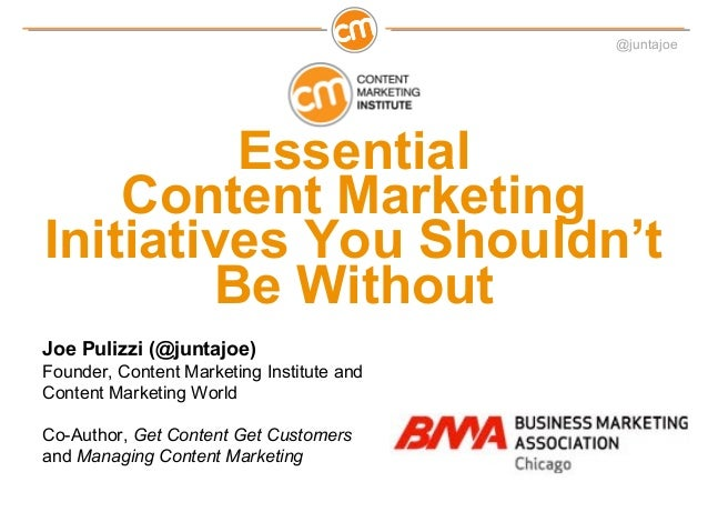 @juntajoe         Essential    Content MarketingInitiatives You Shouldn't        Be WithoutJoe Pulizzi (@juntajoe)Founder,...