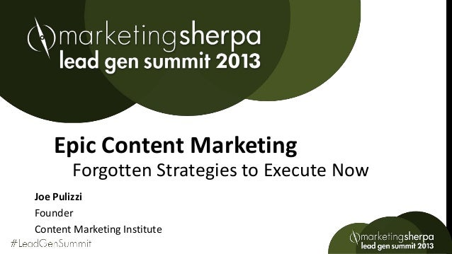 Forgotten Strategies to Execute Now Epic Content Marketing Joe Pulizzi Founder Content Marketing Institute