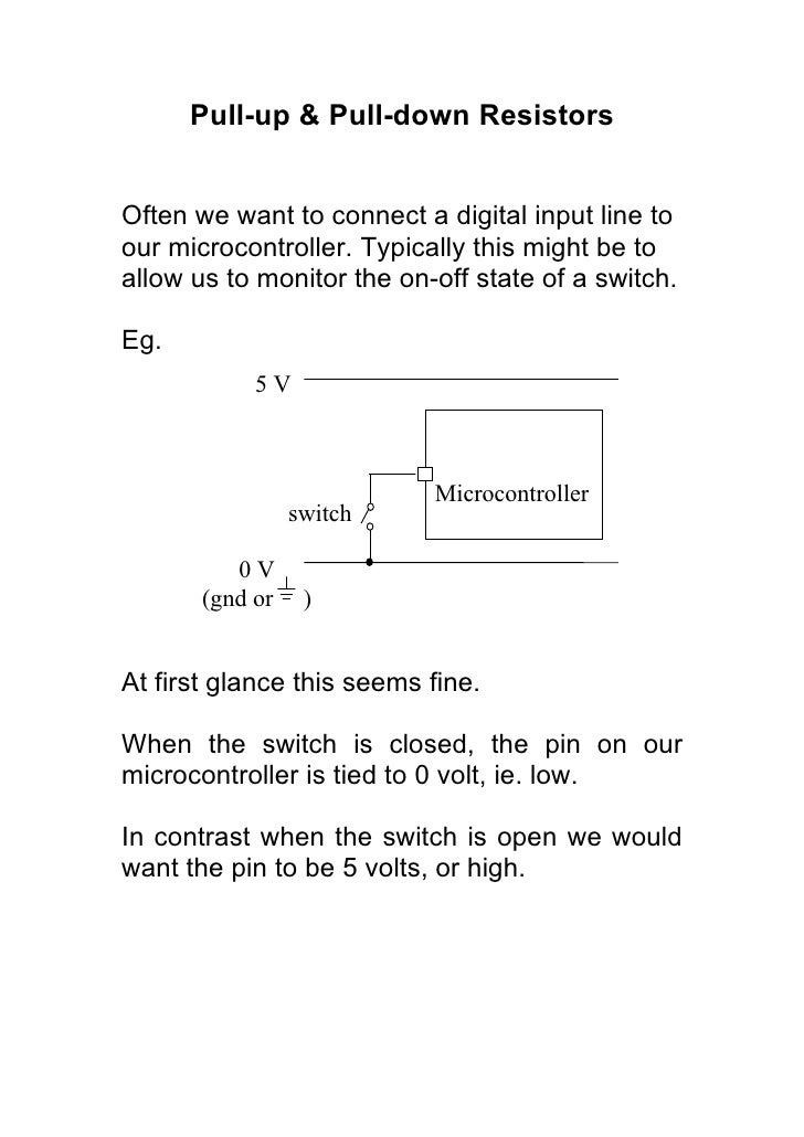 Pull-up & Pull-down Resistors   Often we want to connect a digital input line to our microcontroller. Typically this might...