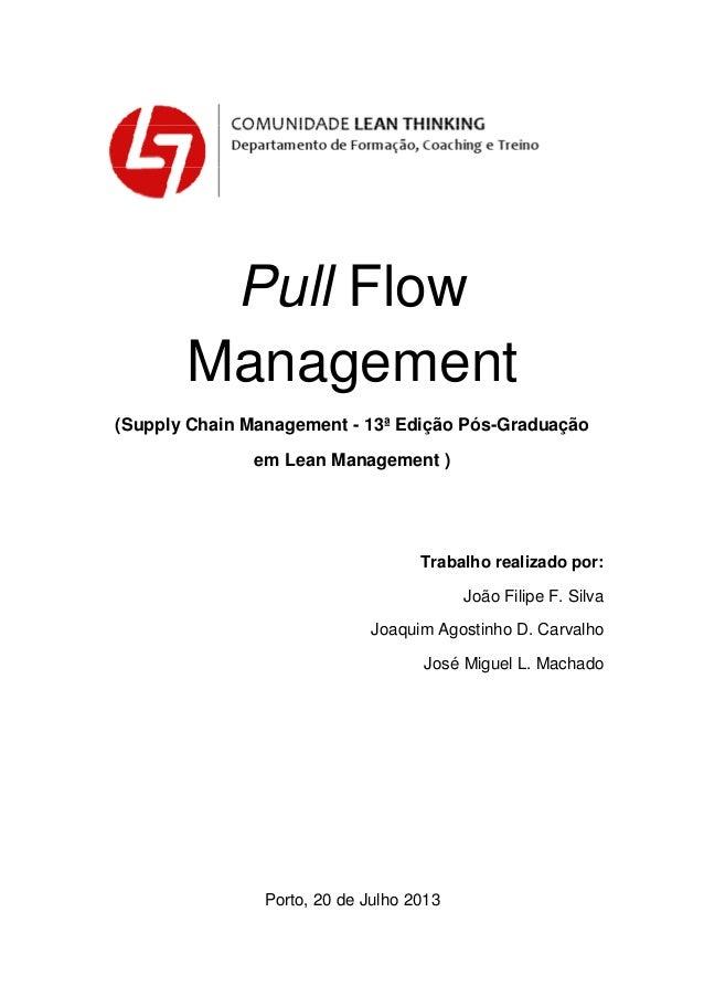 Pull Flow Management (Supply Chain Management - 13ª Edição Pós-Graduação em Lean Management ) Trabalho realizado por: João...