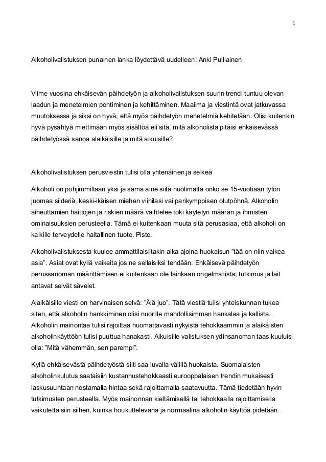 1Alkoholivalistuksen punainen lanka löydettävä uudelleen: Anki PulliainenViime vuosina ehkäisevän päihdetyön ja alkoholiva...