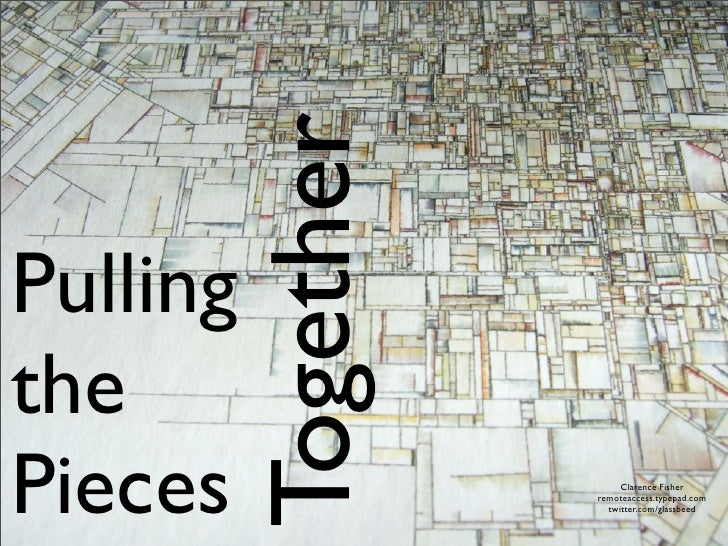 Pulling the Pieces Together