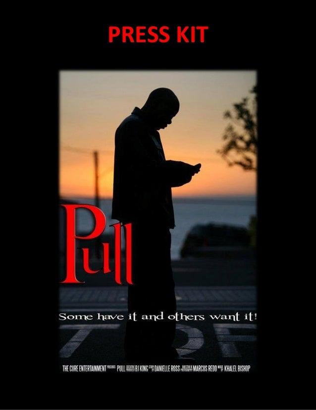 Pull (The Movie) Press Kit