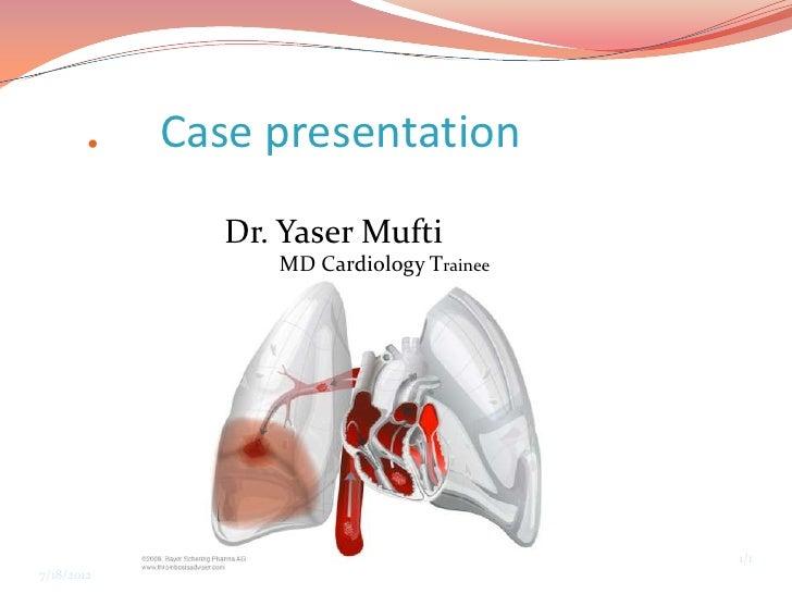   Case presentation               Dr. Yaser Mufti                  MD Cardiology Trainee                                ...