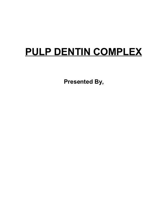 Pulp dentin complex[1]