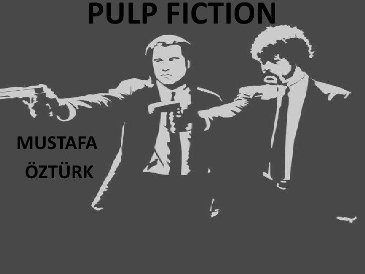 PULP FICTION<br />MUSTAFA<br /> ÖZTÜRK<br />