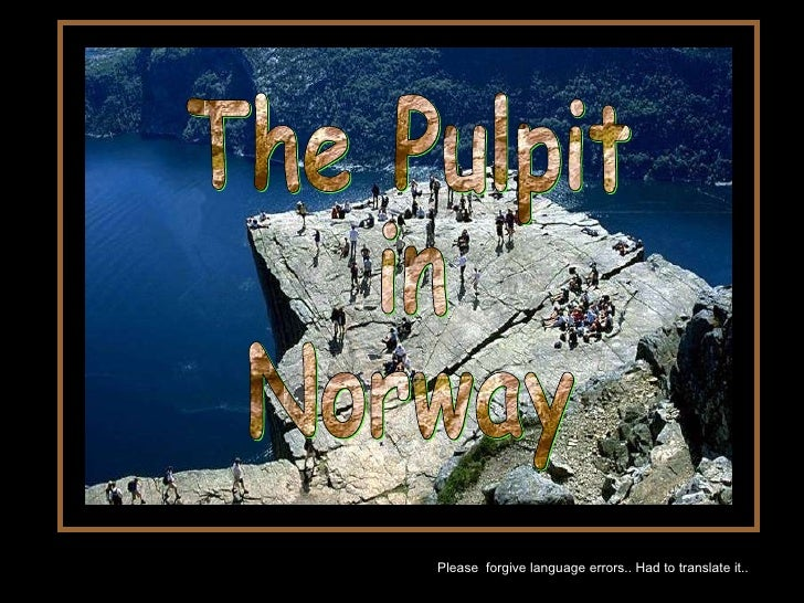 The Pulpit  in  Norway Please  forgive language errors.. Had to translate it..