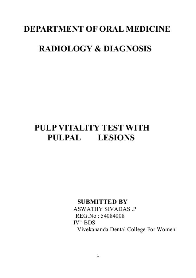 DEPARTMENT OF ORAL MEDICINE RADIOLOGY & DIAGNOSIS PULP VITALITY TEST WITH PULPAL LESIONS SUBMITTED BY ASWATHY SIVADAS .P R...