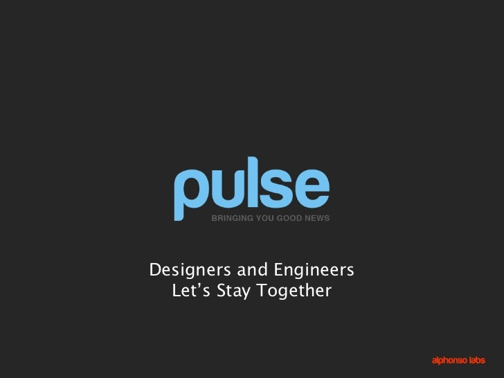 Albert Lai, Designers and Engineers - Let's Stay Together, Pulse