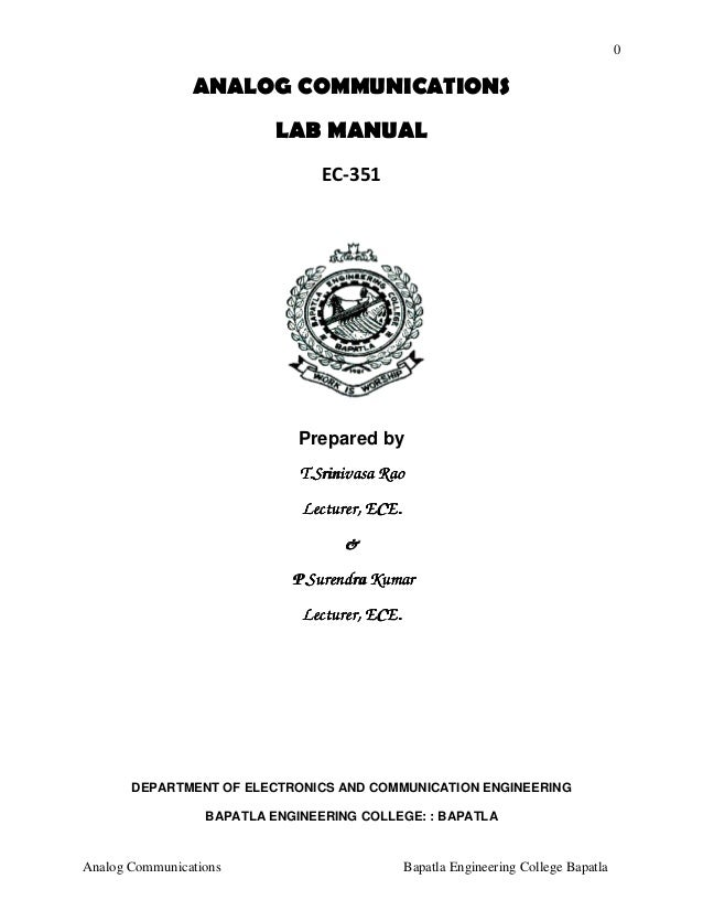 0  ANALOG COMMUNICATIONS LAB MANUAL EC-351  Prepared by T.Srinivasa Rao Lecturer, ECE. & P.Surendra Kumar Lecturer, ECE.  ...