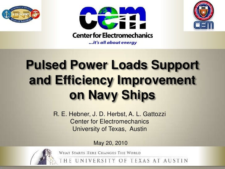 Pulsed Power Loads Support and Efficiency Improvementon Navy Ships<br />R. E. Hebner, J. D. Herbst, A. L. Gattozzi<br />Ce...