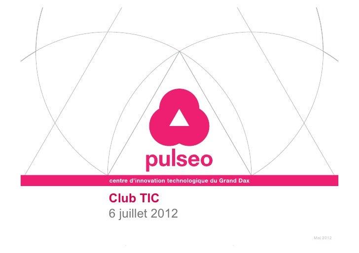 Club TIC6 juillet 2012                 Avril 2012                   Mai 2012