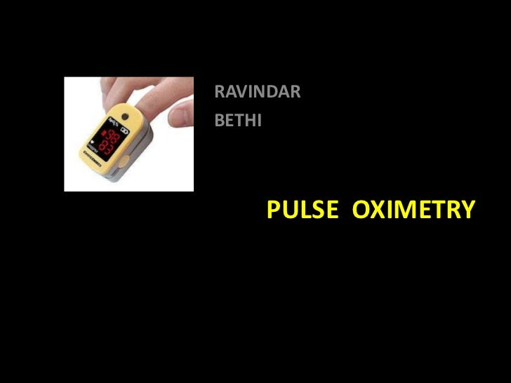 RAVINDARBETHI    PULSE OXIMETRY                  principle,               applications           & interpretation