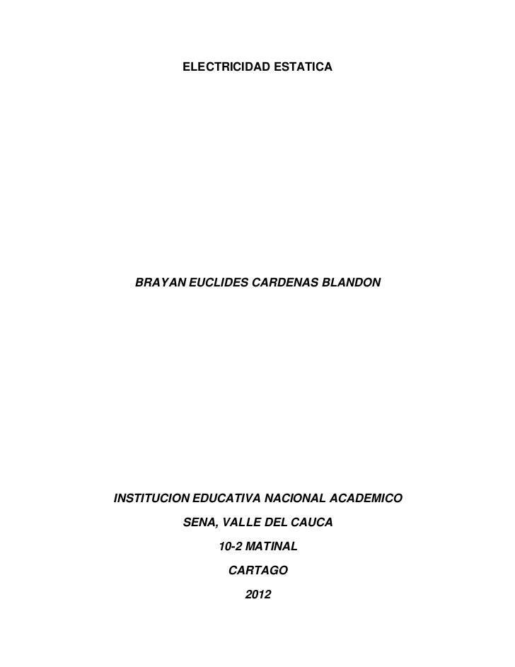 ELECTRICIDAD ESTATICA  BRAYAN EUCLIDES CARDENAS BLANDONINSTITUCION EDUCATIVA NACIONAL ACADEMICO         SENA, VALLE DEL CA...