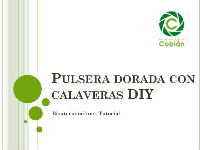 PULSERA DORADA CON CALAVERAS DIY Bisutería online - Tutorial