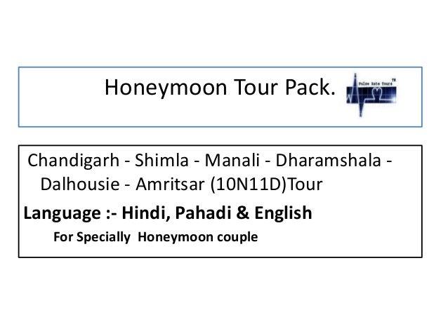 Honeymoon Tour Pack. Chandigarh - Shimla - Manali - Dharamshala - Dalhousie - Amritsar (10N11D)Tour Language :- Hindi, Pah...