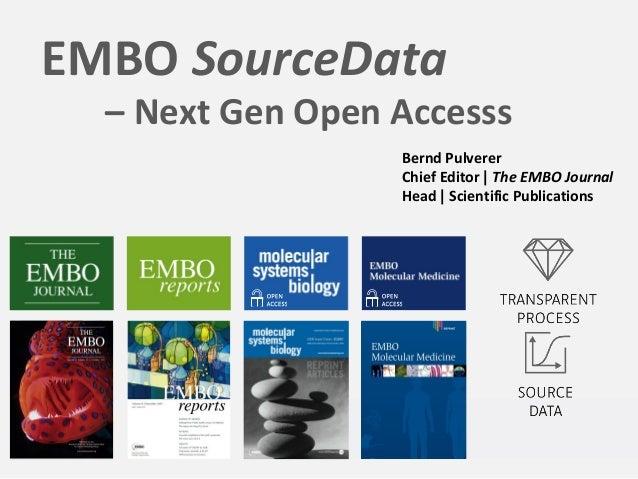 EMBO SourceData – Next Gen Open Accesss Bernd Pulverer Chief Editor | The EMBO Journal Head | Scientific Publications