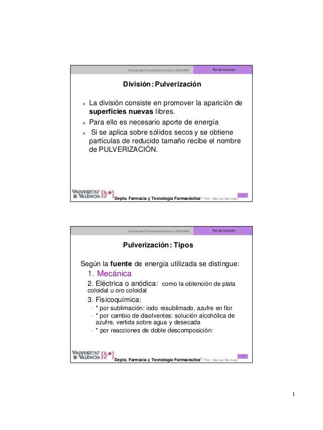 Tecnología Farmacéutica curso 2003-2004  Pulverización  División: Pulverización <  < <  La división consiste en promover l...