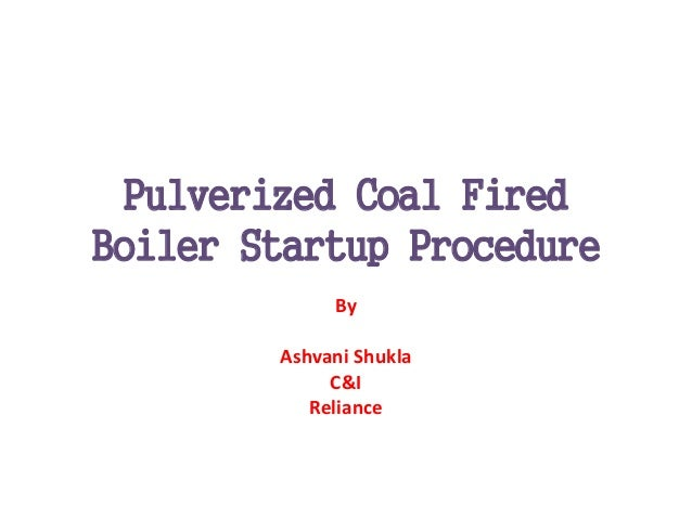 Pulverized Coal Fired Boiler ~ Pulverized coal fired boiler startup procedure