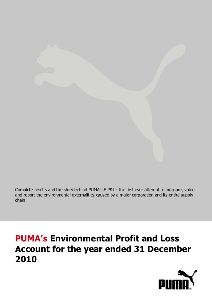 Complete results and the story behind PUMAs E P&L - the first ever attempt to measure, valueand report the environmental e...