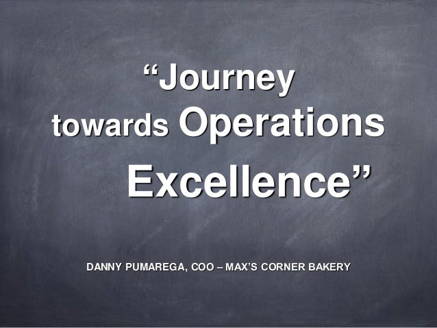Journey Towards Operations Excellence by Danny Pumarega