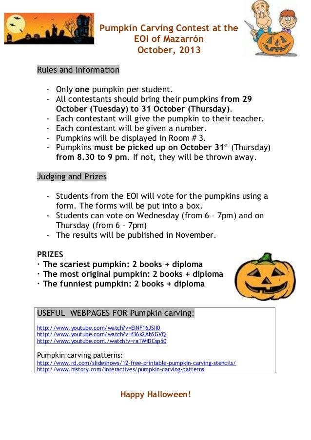 Pumpkin Carving Contest at the EOI of Mazarrón October, 2013 Rules and Information - Only one pumpkin per student. - All c...