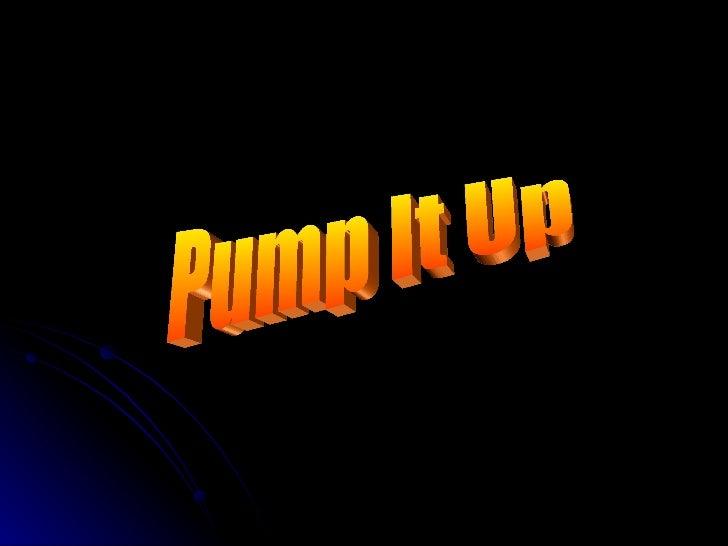 Pump it up blog