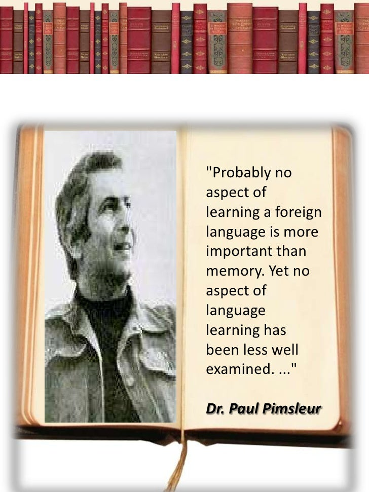 """Probably noaspect oflearning a foreignlanguage is moreimportant thanmemory. Yet noaspect oflanguagelearning hasbeen less ..."