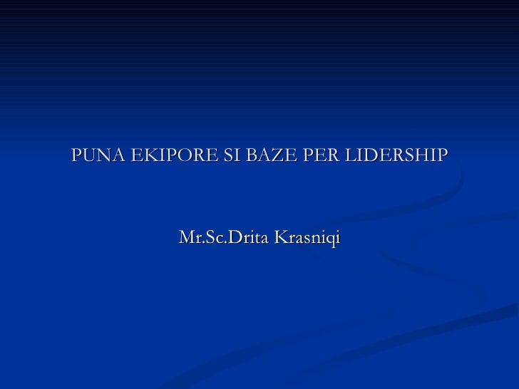 Puna ekipore si baze per lidership