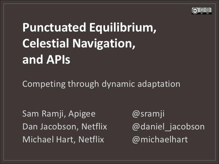 Punctuated Equilibrium, Celestial Navigation, and APIs