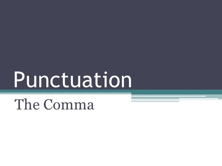 Punctuation   The Comma